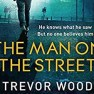 The Man on the Street by Trevor Wood