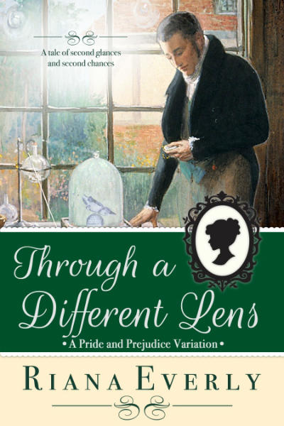 Through a Different Lens: a Pride & Prejudice variation by Riana Everly