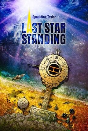 Last Star Standing by Spaulding Taylor