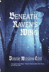 Beneath Raven's Wing by Vonnie Winslow Crist