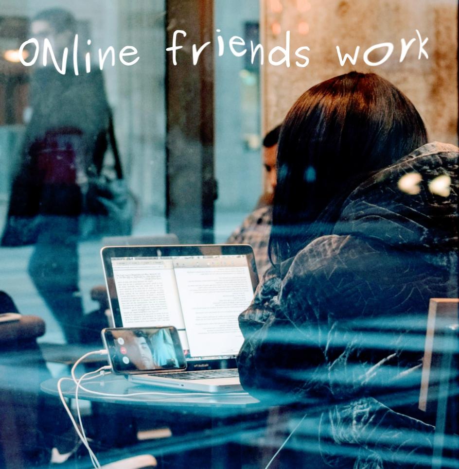 online friends work