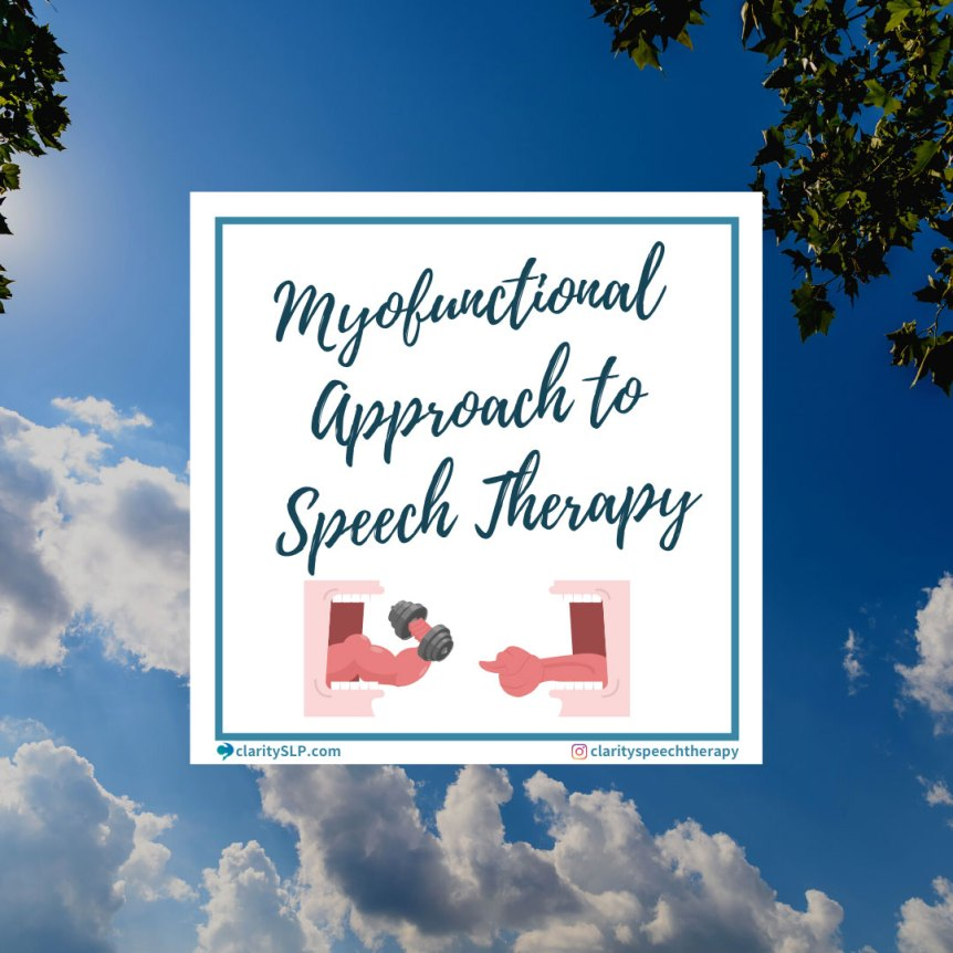 Myofunctional approach to speech therapy