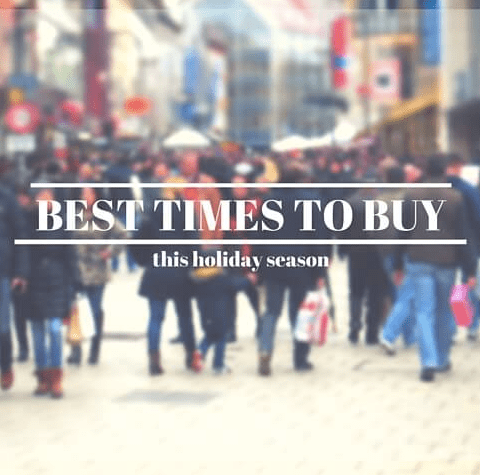Best times to buy everything you need this holiday season!