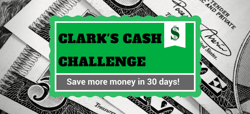 Clark's Cash Challenge: 5 Steps to Save More Money in 30 Days