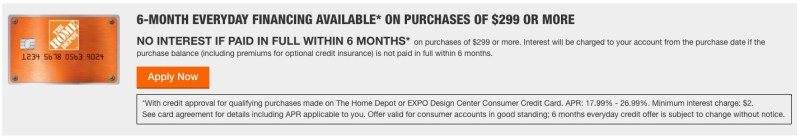 Home Depot Consumer Credit Card offers 6 months financing with no interest.