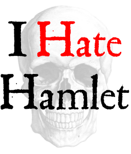 """""""I Hate Hamlet"""" by Paul Rudnick @ Hampton Inn and Suites 