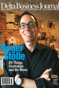 Roger Stolle gets the cover of The Delta Business Journal.