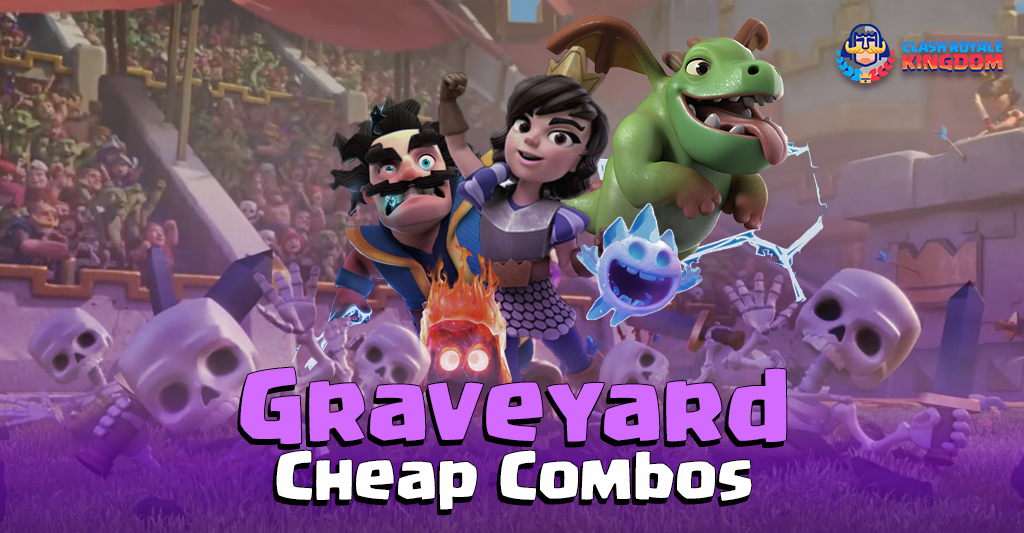 Graveyard Cheap Combo-header-clash-royale-kingdom