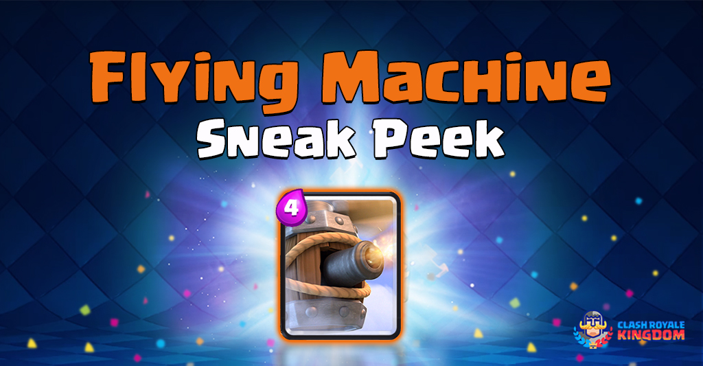Flying Machine-Sneak-Peek-Clash-Royale-Kingdom