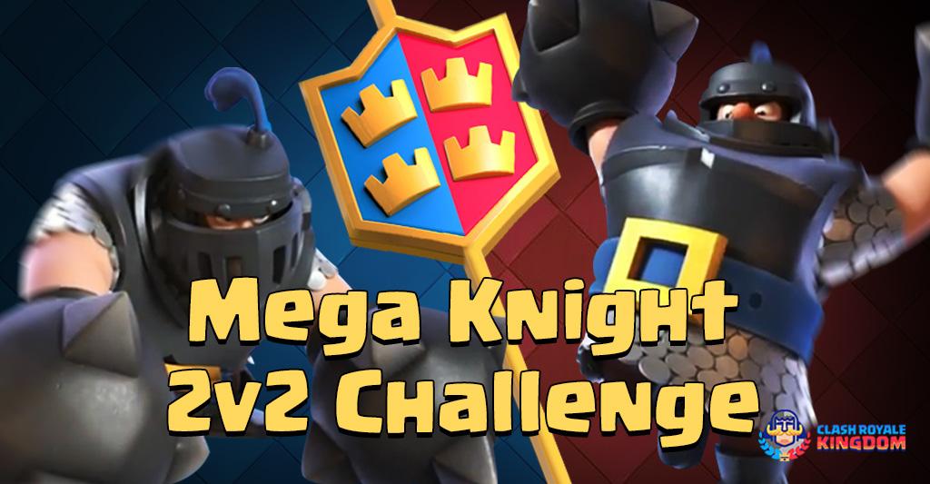 Mega Knight 2v2 Challenge