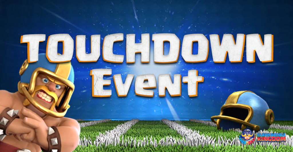 Touchdown-Event-Clash-Royale-Kingdom