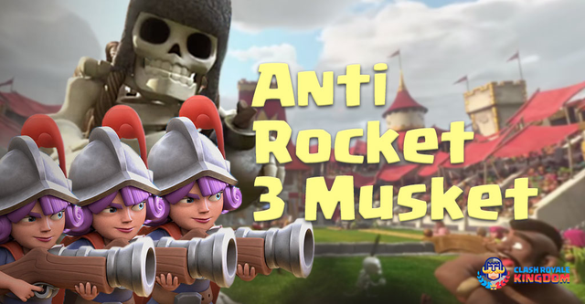 Three Musketeers Clash Royale – Anti Rocket