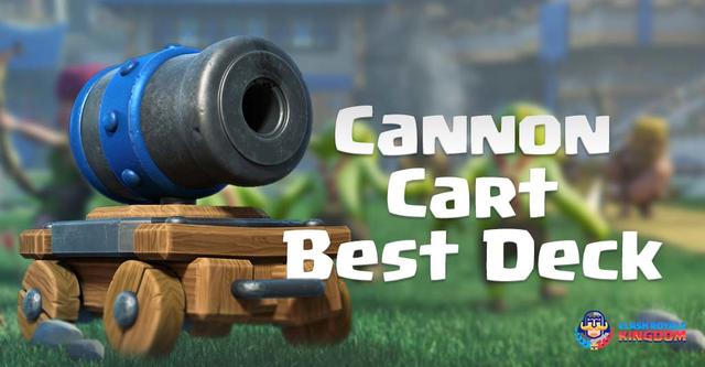 best-cannon-cart-deck-clash-royale-clash-royale-kingdom