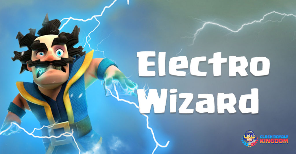 electro wizard and his electric feel clash royale kingdom