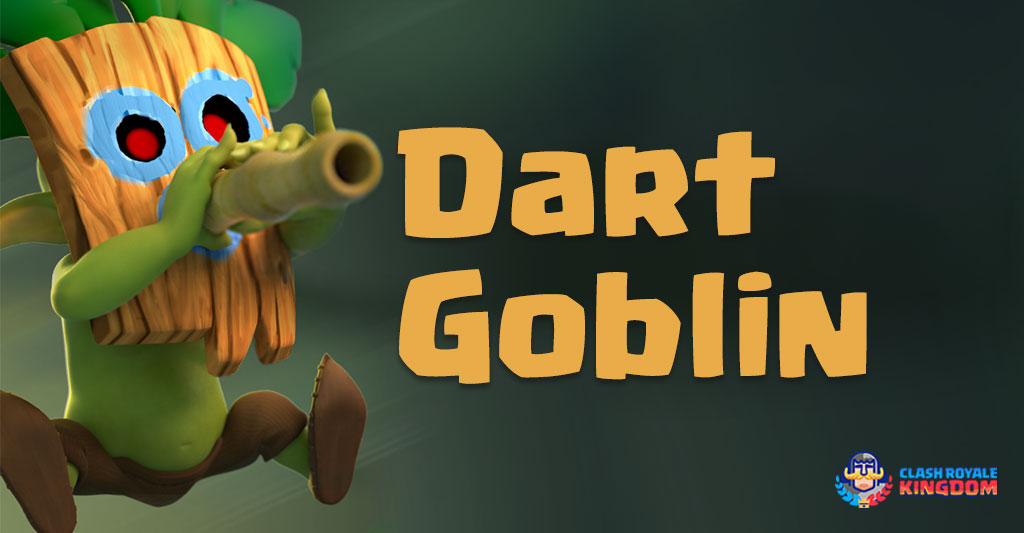 Kingdom's-File-Dart Goblin-Clash-Royale-Kingdom