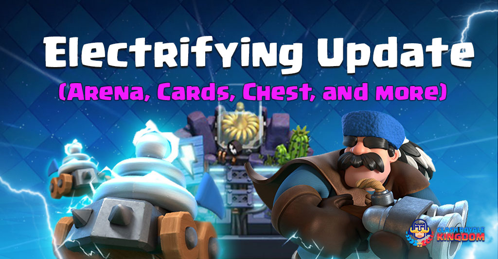Update---The-Electrifying-New Update-Clash-Royale-Kingdom
