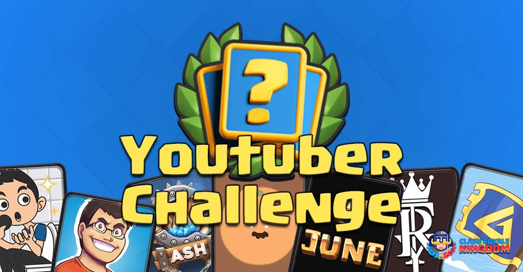 Clash Royale Youtuber Challenge-Clash-Royale-Kingdom