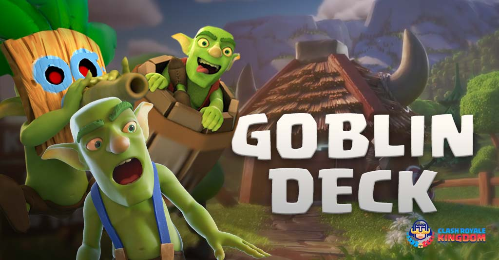 Goblin-Deck-Clash-Royale-Kingdom