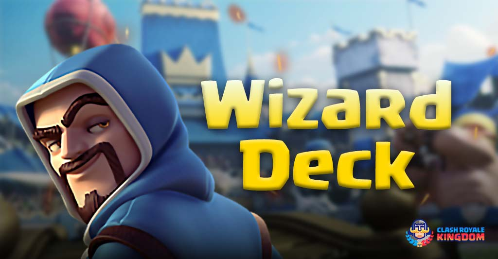 Vicious Wizard Deck Clash Royale