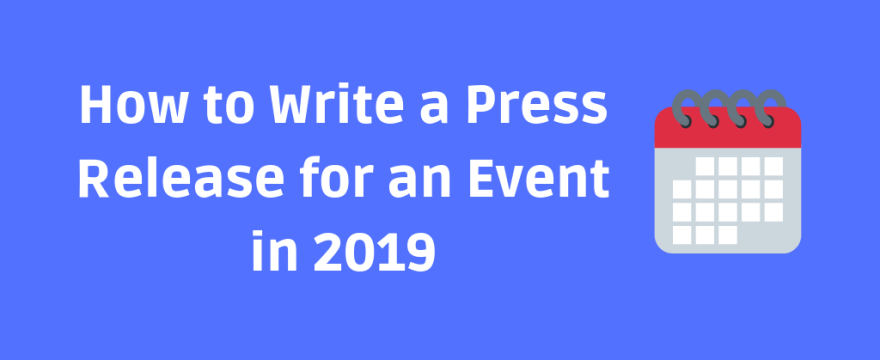 How to Write a Press Release for an Event [2019]