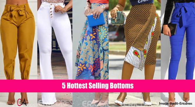 5 Hottest Selling Bottoms