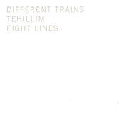 reich_different_trains_tehillim_eight_lines096