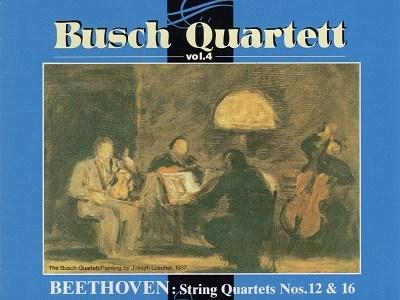 ブッシュ弦楽四重奏団 ベートーヴェン 弦楽四重奏曲第12番作品127(1936.10&11録音)ほか
