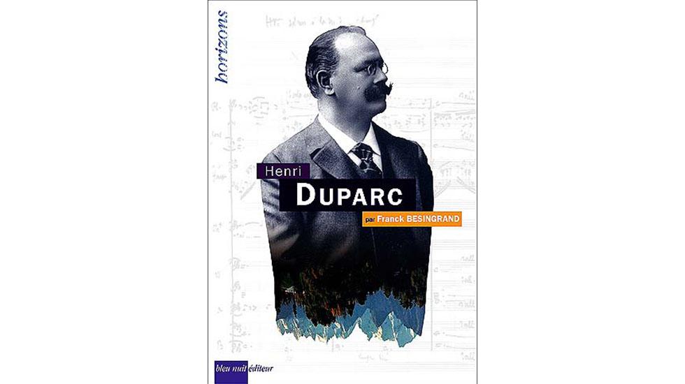 Henri Duparc par Franck Besingrand, chez Bleu nuit éditeur