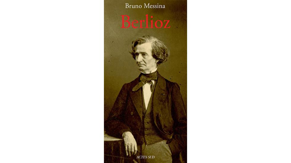 Biographie de Berlioz par Bruno Messina