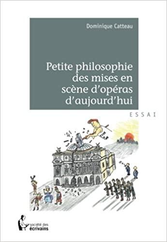 Petite philosophie des mises en scène d'opéra