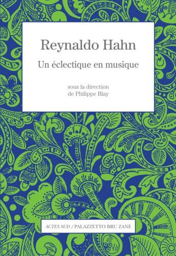 Reynaldo Hahn, un éclectique en musique