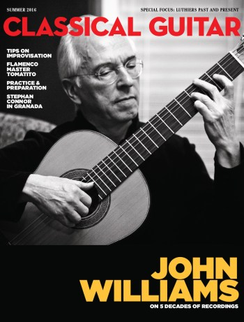 Classical Guitar Magazine Summer 2016 John Williams Luthiers Improvisation Practice