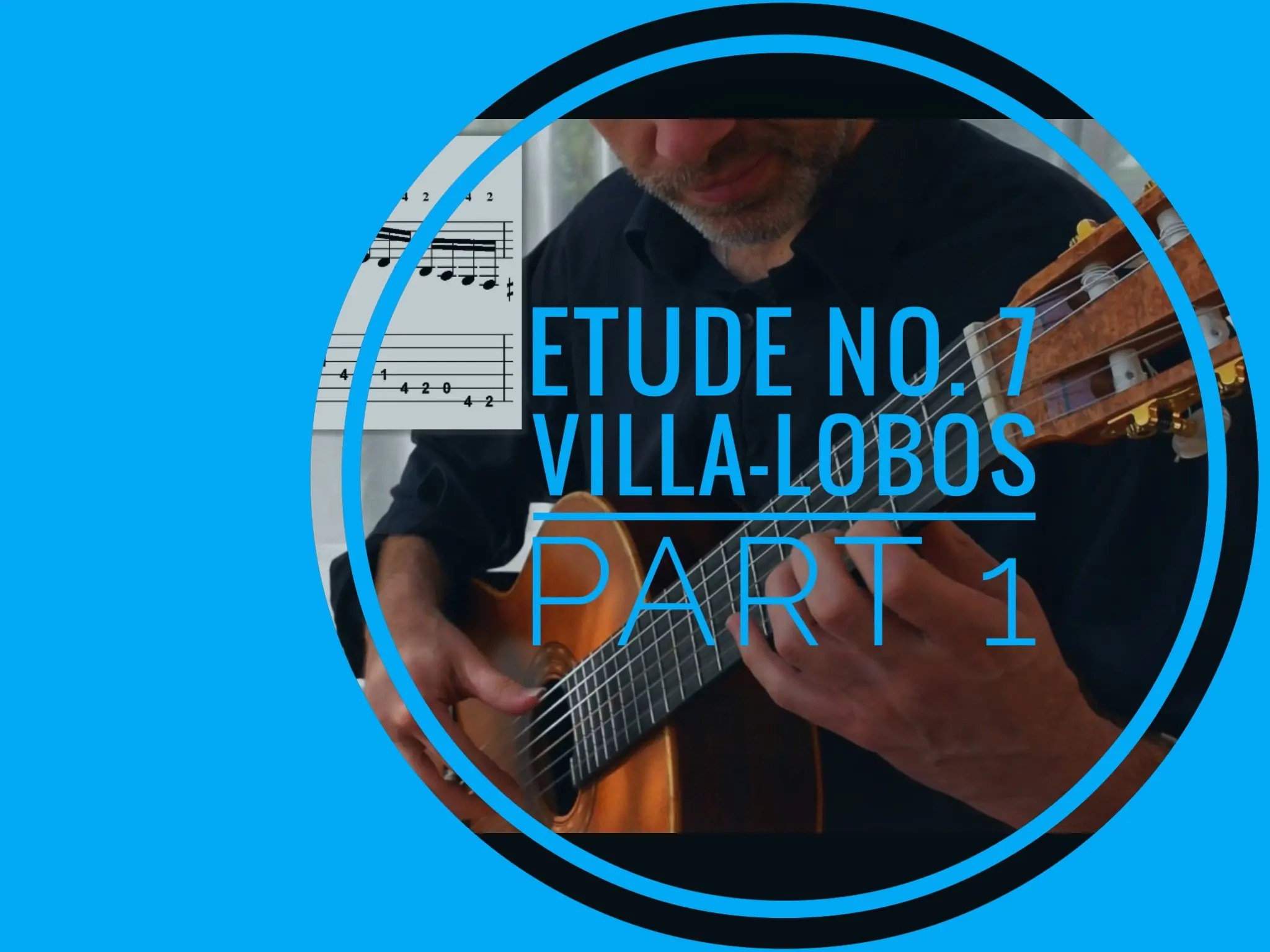 Approaching Etude No. 7 Villa-Lobos