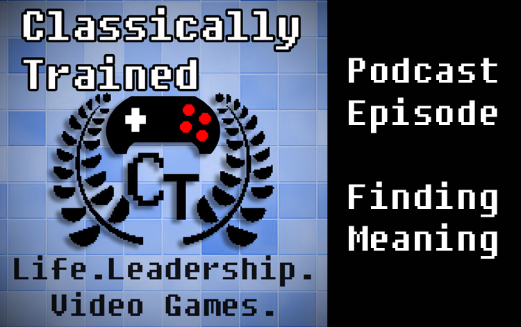life lessons from video games podcast robin williams zelda leadership classically trained