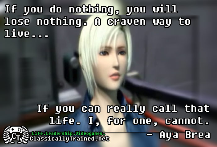 video game quotes parasite eve take risks life lessons leadership motivational inspirational