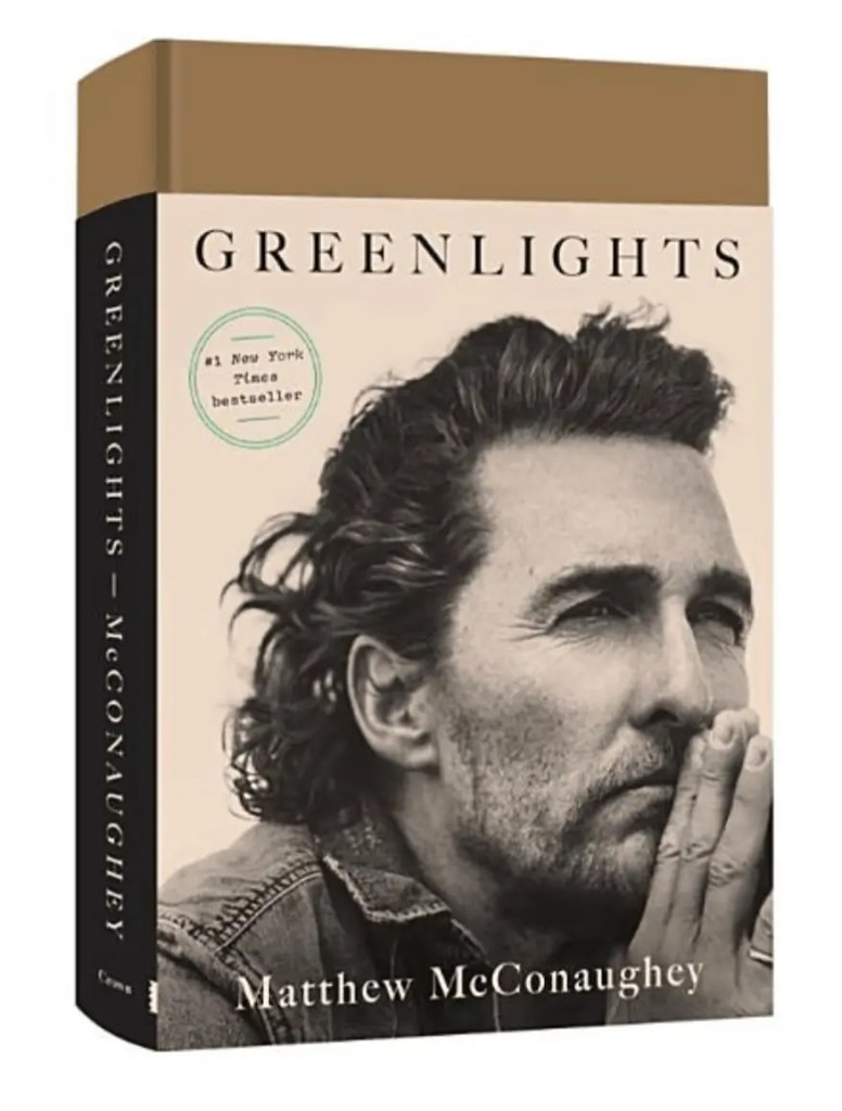 GreenLights by Mathew McConaughey