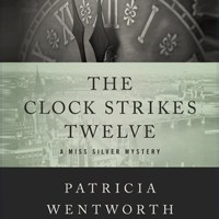 The Clock Strikes Twelve by Patricia Wentworth
