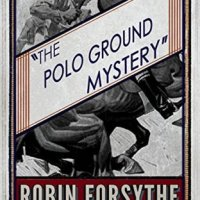 The Polo Ground Mystery by Robin Forsythe
