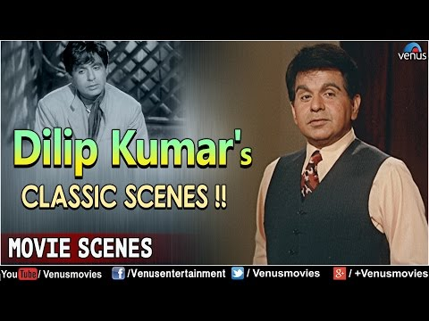 Dilip Kumar – Bollywood Classic Scenes || Video Jukebox