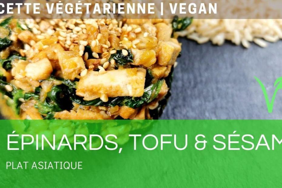 Recette asiatique végétarienne aux épinards, tofu et sésame