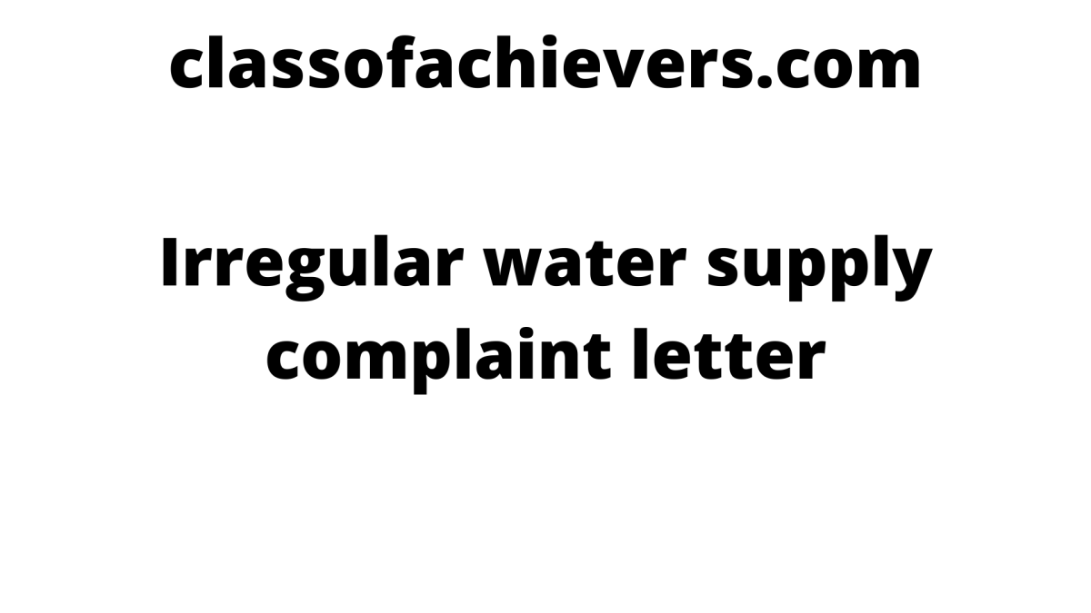 Irregular water supply complaint letter