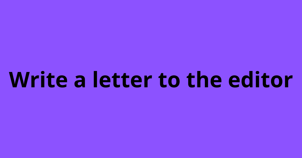 Write a letter to the editor