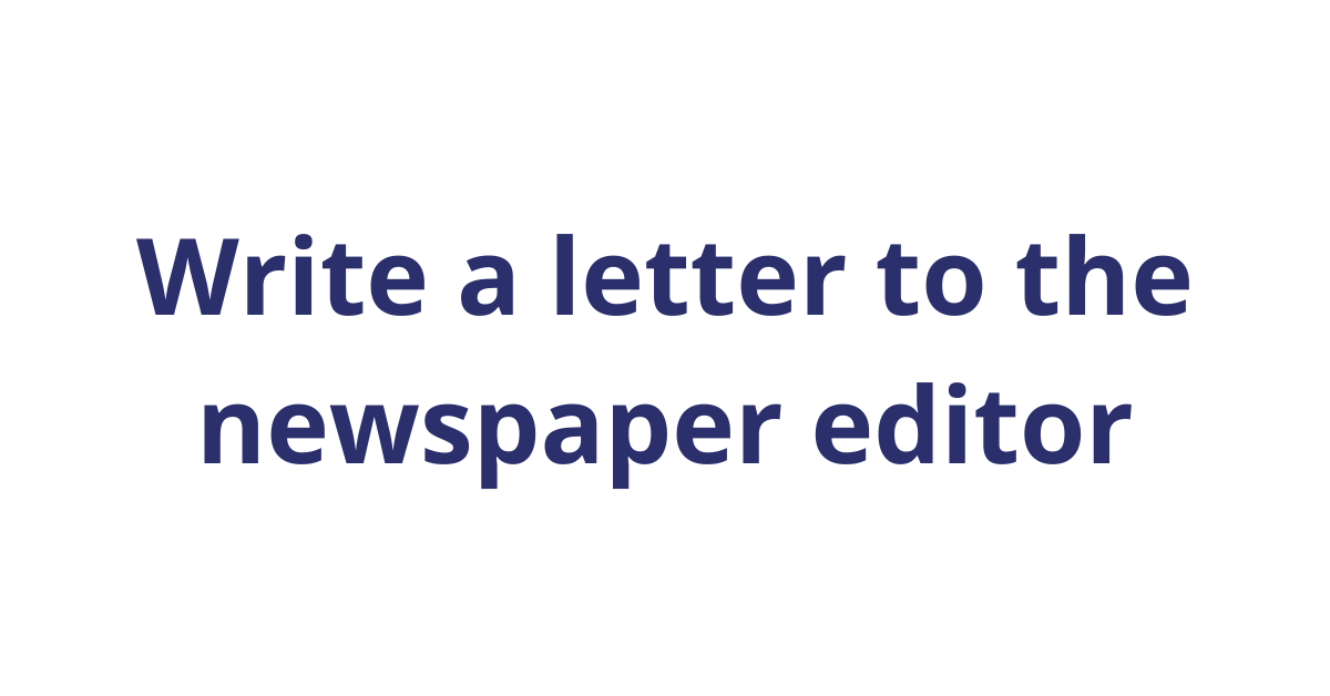 Write a letter to the newspaper editor
