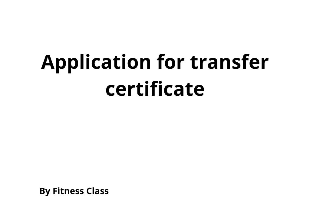 Application for transfer certificate