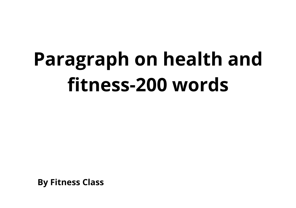 Paragraph on health and fitness-200 words