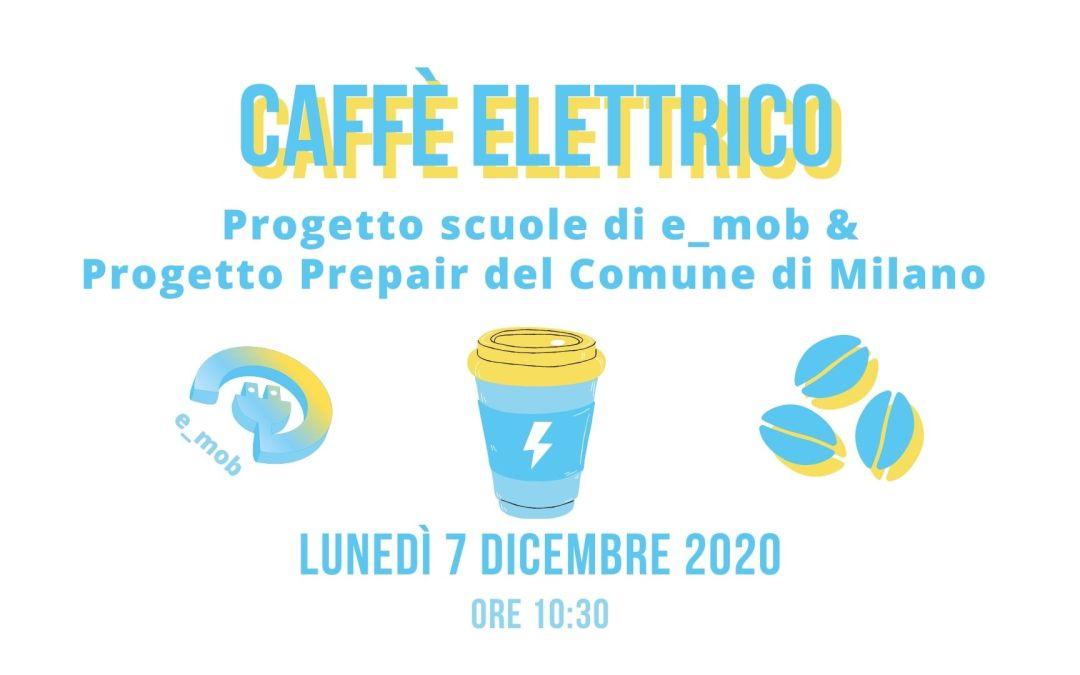 Segna la data: Caffè Elettrico sul Progetto scuole di e_mob e sul Progetto Prepair del Comune di Milano