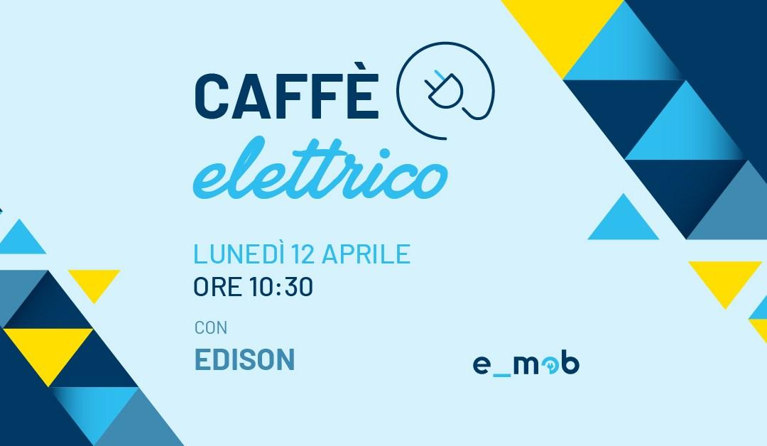 Segna la data: Caffè Elettrico con Edison