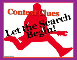 Context Clues - Let the Search Begin!  Ideas for introducing context with pictures and for teaching three types of context clues.