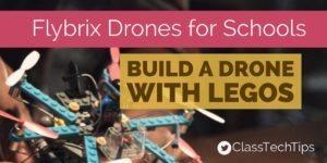 Flybrix Drones for Schools: Build a Drone with Legos