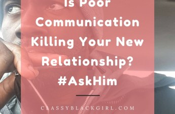 Is Poor Communication Killing Your New Relationship